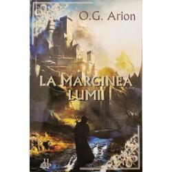 La marginea lumii (Seria Somnul Zeilor, vol. 1) - O. G. Arion