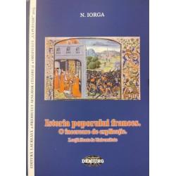 Istoria poporului frances. O incercare de explicatie. Lectii facute la Universitate- N. Iorga