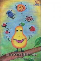 Para Sara Balaioara. Poveste pentru copii de 3-5 ani (Format A4) - Luiza Chiazna