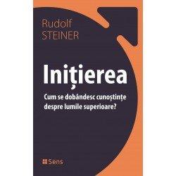Inițierea - Cum se dobândesc cunoștințe despre lumile superioare? - Rudolf Steiner