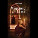 Magicianul din Lhasa: Un călugăr novice. Un cercetător cuantic. Un secret străvechi - David Michie