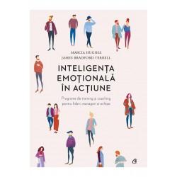 Inteligența emoțională în acțiune - Marcia Hughes, James Bradford Terrell