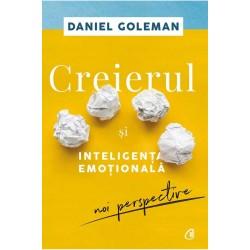 Creierul și inteligența emoțională - Noi perspective - Ediția a II-a - Daniel Goleman