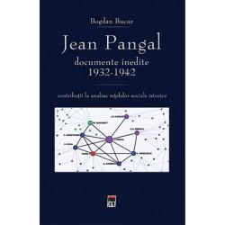Jean Pangal, documente inedite: 1932-1942: contributii la analiza retelelor sociale istorice - Bogdan Bucur