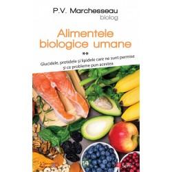 Alimentele biologice umane, vol. 2 - Pierre Valentin Marchesseau