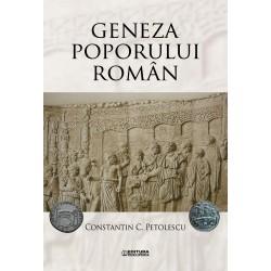 Geneza poporului român: o sinteză arheologică şi istorică - Constantin C. Petolescu