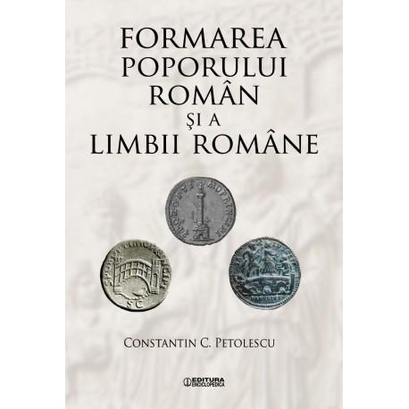 Formarea poporului român şi a limbii române - Constantin C. Petolescu