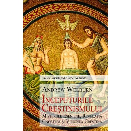 Inceputurile Crestinismului - Andrew Welburn
