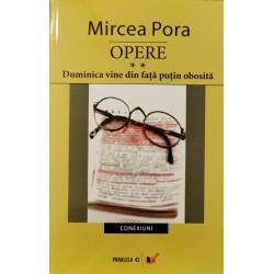 Opere vol. 2: Duminica vine din fata putin obosita - Mircea Pora