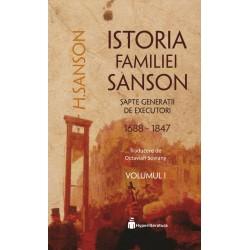 Istoria Familiei Sanson. Sapte generatii de executori (1688 - 1847). Vol. 1 - H. Sanson