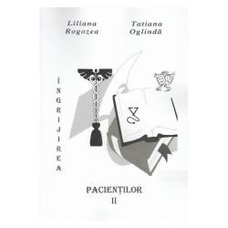Ingrijirea pacienţilor, vol. II - Liliana Rogozea, Tatiana Oglindă