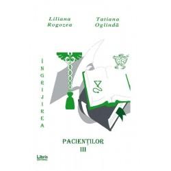 Ingrijirea pacienţilor, vol. III - Liliana Rogozea, Tatiana Oglindă