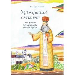 Mitropolitul cărturar (contine CD MP3) - Brânduşa Vrânceanu