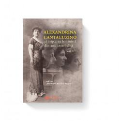 ALEXANDRINA CANTACUZINO și mișcarea feministă din anii interbelici, vol. II - Anemari Monica Negru (editor)