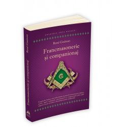 Francmasonerie si companionaj - Rene Guenon