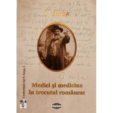 Medici si medicina in trecutul romanesc - Nicolae Iorga