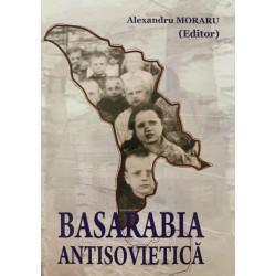 Basarabia antisovietica - Alexandru Moraru (editor)