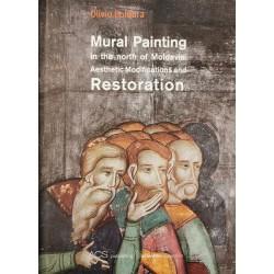 Mural Painting in the north of Moldavia. Aesthetic Modifications and Restoration - Oliviu Boldura