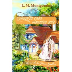 Anne în casa visurilor sale - Lucy Maud Montgomery
