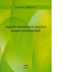 Aspecte teoretice si practice asupra continuitatii - Carmen Oniciuc