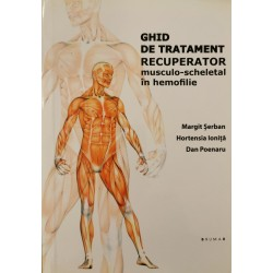 Ghid de tratament recuperator musculo-scheletal in hemofilie - Margit Serban, Hortensia Ionita, Dan Poenaru