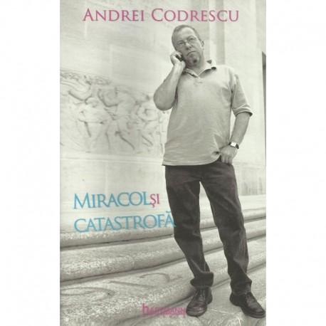 Miracol si catastrofa - Andrei Codrescu (in dialog cu Robert Lazu)