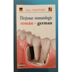 Dictionar stomatologic roman-german - Irina Croitoru