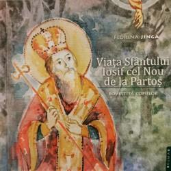 Viaţa Sfântului Iosif cel Nou de la Partoş povestită copiilor - Florina Jinga