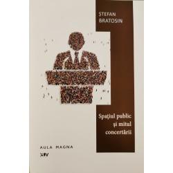 Spaţiul public şi mitul concertării - Stefan Bratosin