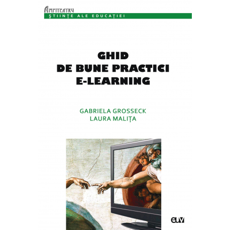 Ghid de Bune Practici E-Learning - Gabriela Grosseck, Laura Malița