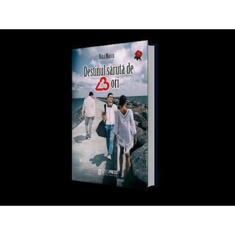 Destinul sărută de 3 ori - vol. 1- Nina Marcu