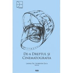 De-a Dreptul și Cinematografia - Lavinia Tec, Florentin Țuca (Editori)