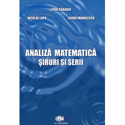 Analiză matematică. Şiruri şi serii - Liviu Cădariu, Nicolae Lupa, Laura Manolescu