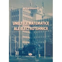Uneltele matematice ale electrotehnicii - Nicolae Bogoevici