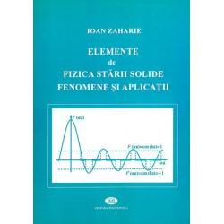 Elemente de fizica stării solide. Fenomene şi aplicaţii - Ioan Zaharie