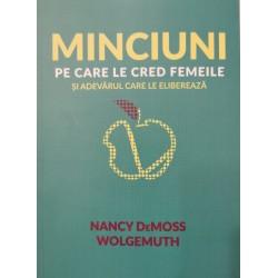 Minciuni pe care le cred femeile si adevarul care le elibereaza - Nancy Leigh DeMoss