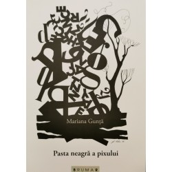 Pasta neagră a pixului - Mariana Gunță