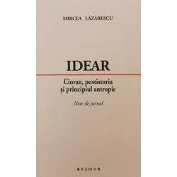 Idear. Cioran, postistoria și principiul antropic - Mircea Lăzărescu