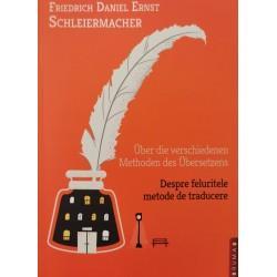 Despre feluritele metode de traducere - Friedrich D.E. Schleiermacher