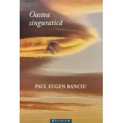 Oastea singuratică - Paul Eugen Banciu