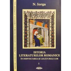 Istoria literaturilor romanice în desvoltarea și legăturile lor, vol. I - N. Iorga