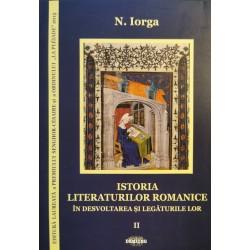 Istoria literaturilor romanice în desvoltarea și legăturile lor, vol. II - N. Iorga