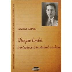 Despre limbă: o introducere în studiul vorbirii - Edward Sapir
