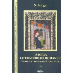 Istoria literaturilor romanice în desvoltarea și legăturile lor, vol. III - N. Iorga