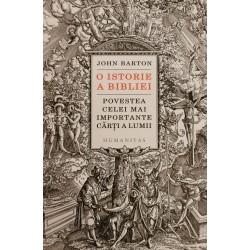 O istorie a Bibliei. Povestea celei mai importante cărți a lumii - John Barton