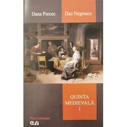 Quinta medievală, vol. 1 - Dana Percec, Dan Negrescu