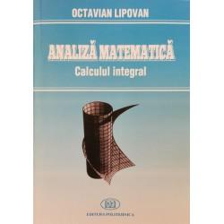 Analiză matematică. Calculul integral - Octavian Lipovan