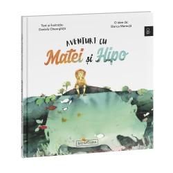 Aventuri cu Matei și Hipo - Daniela Gheorghiță