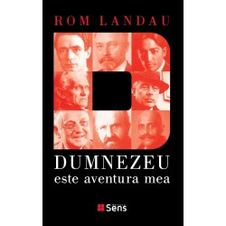 Dumnezeu este aventura mea - Rom Landau