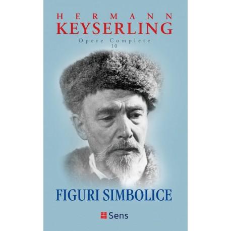 Figuri simbolice (Opere Complete vol. 10) - Hermann Keyserling